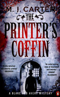 A Blake and Avery mystery: The printer's coffin by M. J. Carter (Paperback)
