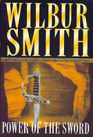 Power of the Sword, Smith, Wilbur, Very Good Book