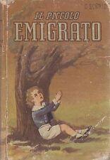 IL PICCOLO EMIGRATO di C Schmidt ILLUSTRATO PER RAGAZZI - SAS editore, 1946