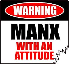 "WARNING MANX WITH AN ATTITUDE 4"" TATTERED EDGE CAT FELINE STICKER"
