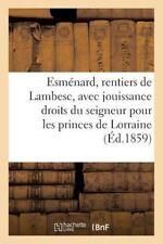 Histoire: Esmenard, Rentiers de Lambesc, Avec Jouissance des Droits du...