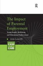 Studies in Cash and Care: The Impact of Parental Employment : Young People...