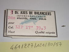 Lip 39 39N 39.3 40.2 305 392 394 395 402 405 423 axe de balancier balance staff
