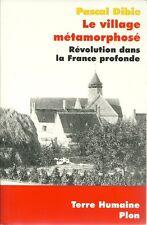 LE VILLAGE METAMORPHOSE - REVOLUTION DANS LA FRANCE  PROFONDE - PASCAL DIBIE
