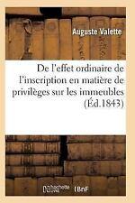 De l'Effet Ordinaire de l'Inscription en Matiere de Privileges Sur les...