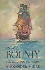 HMS Bounty: A True Account of the Famous Mutiny by A. McKee (1962) (Royal Navy)