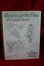 SKETCHES FOR THE FLORA;       W KEBLE MARTIN;   1st 1972 Hardback