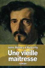 Une Vieille Maîtresse by Jules d'Aurevilly (2015, Paperback)