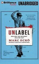 Unlabel : Selling You Without Selling Out by Marc Ecko (2014, CD, Unabridged)
