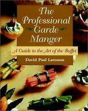 The Professional Garde Manger: A Guide to the Art