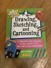 Art Works- Drawing, Sketching, And Cartooning By Deri Robins