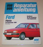 Auto Reparaturanleitung Ford Fiesta Mk2 1,4 i / 1,6 Diesel - ab Baujahr 1986