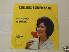 EP ZANGERES ZONDER NAAM 7 INCH SINGLE KOEKOEKSWALS, DE SPEELBAL
