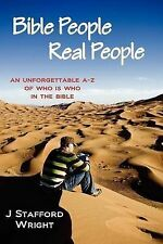 NEW Bible People Real People: An Unforgettable A-Z of Who is Who in the Bible