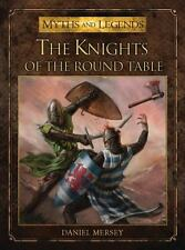 The Knights of the Round Table (Myths and Legends), Mersey, Daniel, Good Book