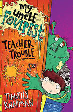 My Uncle Foulpest: Teacher Trouble (Foulpest & Wally), Knapman, Timothy, New Boo