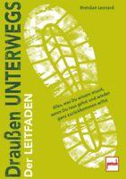 Draußen unterwegs Der Leitfaden Outdoor-Handbuch Ratgeber Erste Hilfe Buch