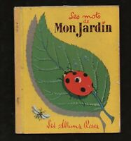 LES ALBUMS ROSES. Les Mots de mon jardin. Hachette 1956