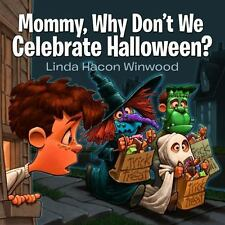 Mommy, Why Don't We Celebrate Halloween? by Linda Winwood (2015, Paperback)