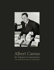 Albert Camus Catalogue de l'expo : de Tipasa à Lourmarin, 2013.
