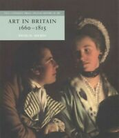 Art in Britain 1660-1815, Hardcover by Solkin, David H., Acceptable Condition...