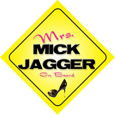 Mrs Mick Jagger Car Sign Rolling Stones Just The Ticket