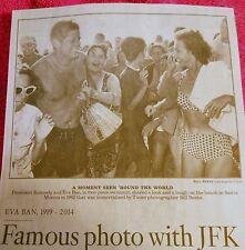 1919-2014 EVA BAN OBITUARY FAMOUS PHOTO WITH JFK JOHN F. KENNEDY