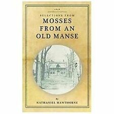 Mosses from an Old Manse: Selections: By Hawthorne, Nathaniel