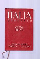 italia centrale - guida breve -  1939  -consociazione turistica italiana -