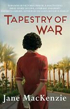 Tapestry of War By Jane MacKenzie