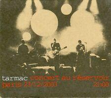 TARMAC  concert au réservoir, Paris 2003 / 2 CD DIGIPACK