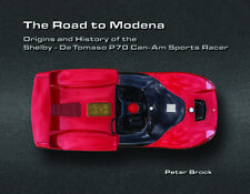 Road to Modena: The Shelby - DeTomaso P70 by Peter Brock