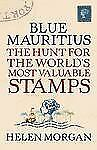 NEW - Blue Mauritius: The Hunt for the World's Most Valuable Stamps