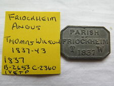 1837 SCOTTISH COMMUNION TOKEN FRIOCKHEIM ANGUS CHURCH THOMAS WILSON MINISTER