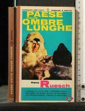 PAESE DALLE OMBRE LUNGHE. Hans Ruesch. Garzanti.