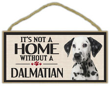 Wood Sign: It's Not A Home Without A DALMATIAN | Dogs, Gifts, Decorations