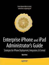 Enterprise iPhone Administrator's Guide: Strategies for iPhone Deployment,...