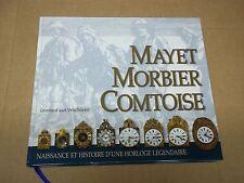 MAYET MORBIER COMTOISE - NAISSANCE D UNE HORLOGE LEGENDAIRE (2015) VAN VELDHOVEN