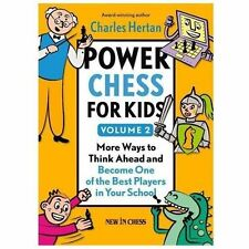 Power Chess for Kids : More Ways to Think Ahead and Become One of the Best...