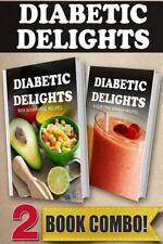 Diabetic Delights: Raw Sugar-Free Recipes and Sugar-Free Vitamix Recipes : 2...