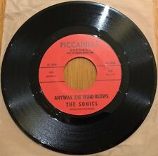 THE SONICS SINGLE Anyway The Wind Blows / Lost Love 1967 GARAGE ORIG PICCADILLY