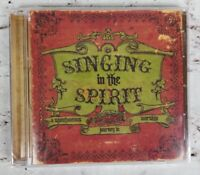 Singing In The Spirit: A Spontaneous Journey in Worship (Christian CD, 2006) NEW