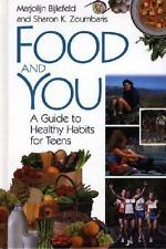 Food and You : A Guide to Healthy Habits for Teens by Marjolijn K. Bijlefeld...
