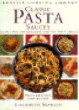 Classic Pasta Sauces: Great Recipes for the Quickest, Tastiest Pasta Sauces (Cr