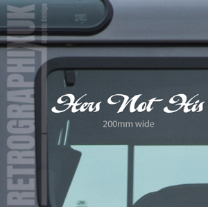Hers Not His - 4x4 Van Car Sticker    PAIR CUT VINYL 200mm Wide 001
