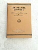 The Dynamic Economy - Moulton, 1950, Unusual Presentation -See Description