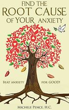 Find the Root Cause of YOUR Anxiety : Beat Anxiety for GOOD!