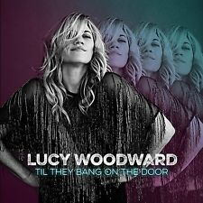 Til They Bang on the Door - Lucy Woodward (CD)