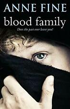 Blood Family : Does the Past Ever Leave You? by Fine, Anne
