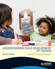Understanding Child Development: Linking Theory and Practice by Jennie Lindon...